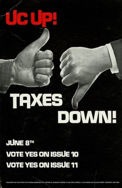 """Campaign poster that reads, """"UC up! Taxes down! June 8th Vote yes ton issue 10 vote yes on issue 11"""""""