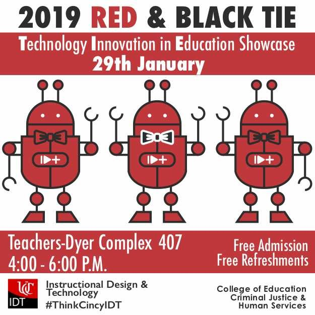 2019 Red & Black TIE (Technology Innovation in Education) - January 29, 4-6 p.m.; Teachers-Dyer Complex 407; Free admission, Free refreshments