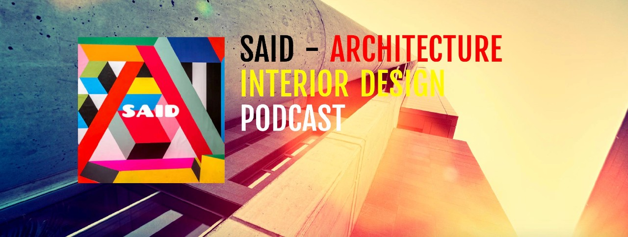 "Colorful graphic with lettering for ""SAID Architecture Interior Design Podcast"""